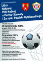 Halowa Liga Piłki Nożnej o Puchar Starosty Myszkowskiego i Zarządu Powiatu Myszkowskiego.