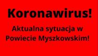 Aktualna sytuacja epidemiologiczna w Powiecie Myszkowskim z dnia 19.03.2020 roku, godzina 14 00